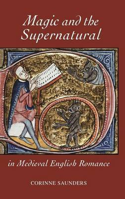 Magic and the Supernatural in Medieval English Romance by Corinne Saunders image