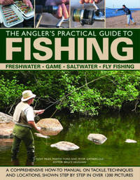 The Angler's Practical Guide to Fishing by Martin Ford