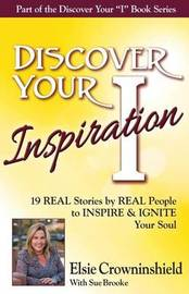 Discover Your Inspiration Elsie Crowninshield Edition by Elsie Crowninshield