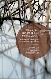 Disruptive Tourism and its Untidy Guests by Jennie Germann Molz