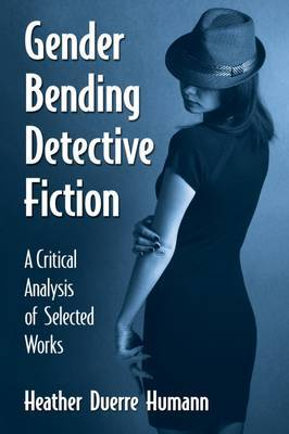 Gender Bending Detective Fiction by Heather Duerre Humann image