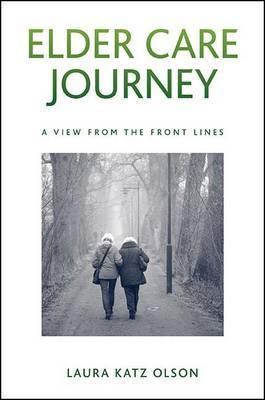 Elder Care Journey by Laura Katz Olson image