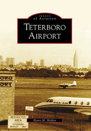 Teterboro Airport by Henry M Holden