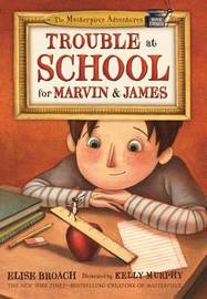 Trouble at School for Marvin & James by Elise Broach
