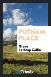 Putnam Place by Grace Lathrop Collin