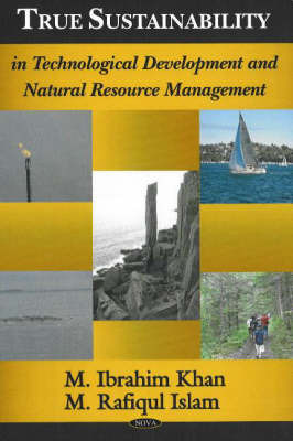 True Sustainability in Technological Development & Natural Resource Management by M. Ibrahim Khan image