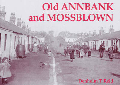 Old Annbank and Mossblown by Denholm T. Reid image