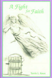 A Fight for Faith by Terrie L. Knox image