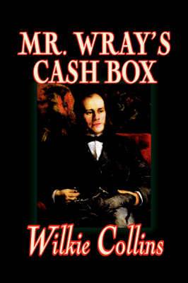 Mr. Wray's Cash Box by Wilkie Collins image