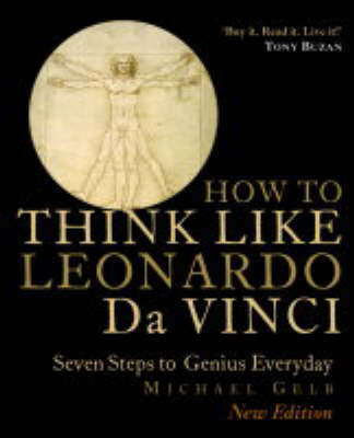 How to Think Like Leonardo Da Vinci: Seven Steps to Genius Everyday by Michael Gelb image