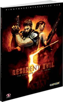 Resident Evil 5: The Complete Official Guide (Piggyback) by James Price & Zy Nicholson