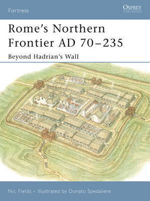 Rome's Northern Frontier AD, 70-235 by Nic Fields