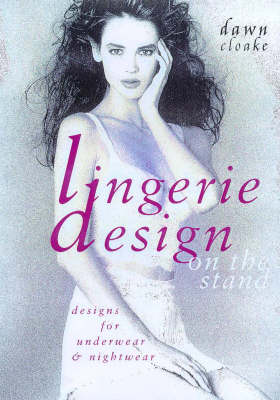 Lingerie Design on the Stand: Designs for Underwear and Nightwear by Dawn Cloake image