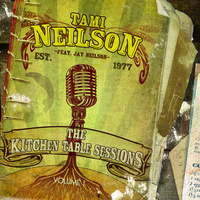 The Kitchen Table Sessions Volume 1 by Tami Neilson