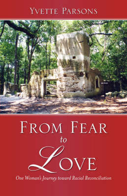 From Fear to Love by Yvette, Parsons
