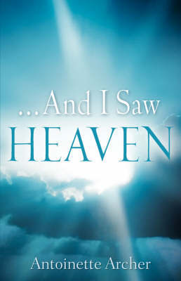 And I Saw Heaven by Antoinette Archer image