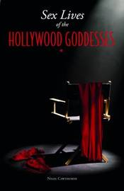 Sex Lives of the Hollywood Goddesses by Nigel Cawthorne