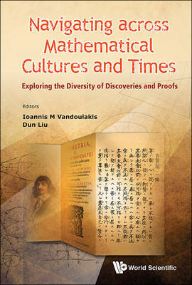 Navigating Across Mathematical Cultures And Times: Exploring The Diversity Of Discoveries And Proofs image
