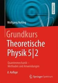 Grundkurs Theoretische Physik 5/2: Quantenmechanik - Methoden Und Anwendungen by Wolfgang Nolting image