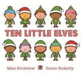 Ten Little Elves by Mike Brownlow