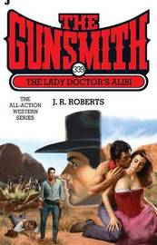 The Lady Doctor's Alibi by J.R. Roberts image