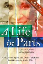 A Life in Parts by Vicki Bennington