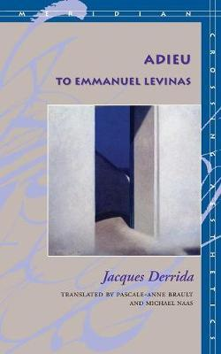 Adieu to Emmanuel Levinas by Jacques Derrida