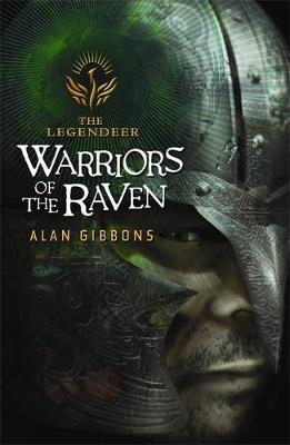 The Legendeer: Warriors of the Raven by Alan Gibbons