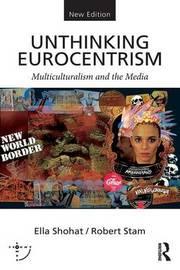 Unthinking Eurocentrism by Ella Shohat