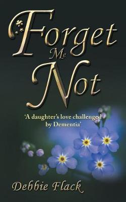 Forget Me Not by Debbie Flack