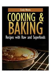 Cooking and Baking by Cindy Weeks