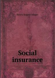 Social Insurance by Henry Rogers Seager