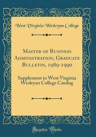 Master of Business Administration, Graduate Bulletin, 1989-1990 by West Virginia Wesleyan College image