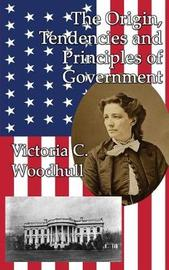 The Origin, Tendencies and Principles of Government by Victoria Claflin Woodhull