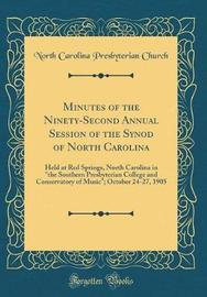 Minutes of the Ninety-Second Annual Session of the Synod of North Carolina by North Carolina Presbyterian Church