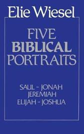 Five Biblical Portraits by Elie Wiesel
