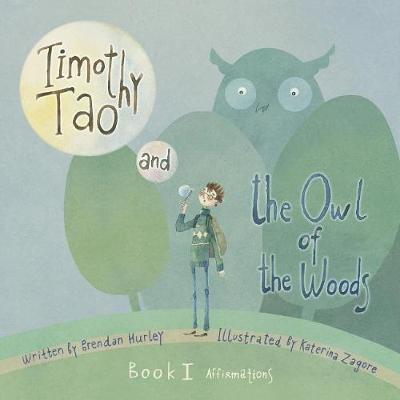 Timothy Tao and the Owl of the Woods (Affirmations) by Brendan Hurley image