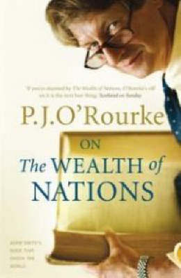On The Wealth of Nations by P.J. O'Rourke