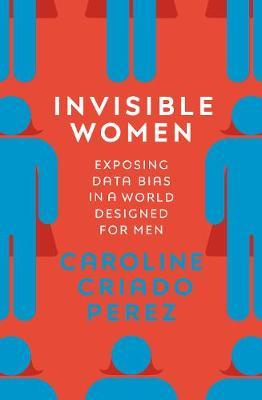 Invisible Women by Caroline Criado-Perez