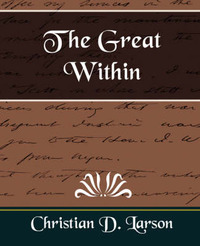 The Great Within by D Larson Christian D Larson