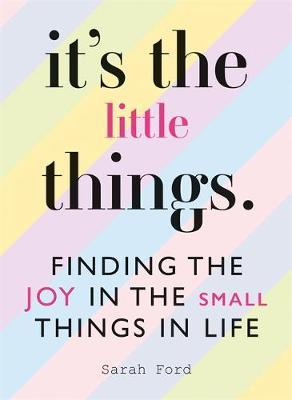 It's the Little Things by Sarah Ford