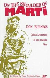 On the Shoulder of Marti: Cuban Literature of the Angolan War by Donald Burness image