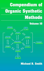 Compendium of Organic Synthetic Methods: v. 10 by Michael B Smith image