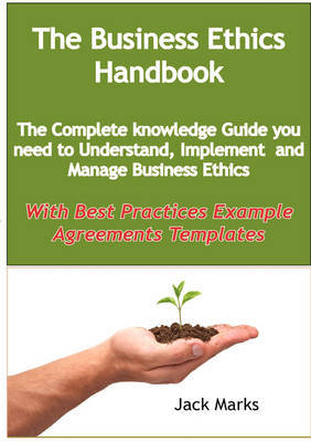 The Business Ethics Handbook: The Complete Knowledge Guide You Need to Understand, Implement and Manage Business Ethics - With Best Practices Exampl by Jack Marks image