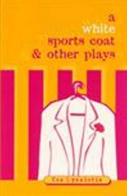 A White Sports Coat and Other Plays by Tes Lyssiotis