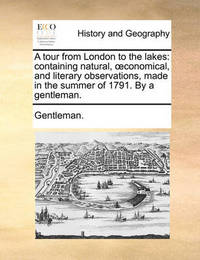 A Tour from London to the Lakes by Gentleman