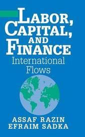 Labor, Capital, and Finance by Assaf Razin