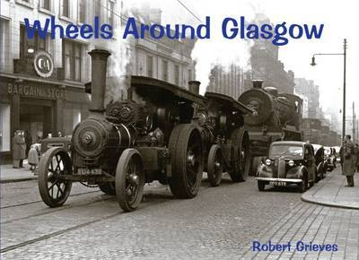 Wheels Around Glasgow by Robert Grieves