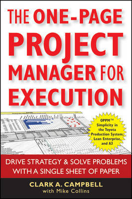 The One-Page Project Manager for Execution by Clark A Campbell