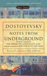 Notes From Underground, White Nights, The Dream Of A Ridiculous Man And House Of The Dead by F.M. Dostoevsky